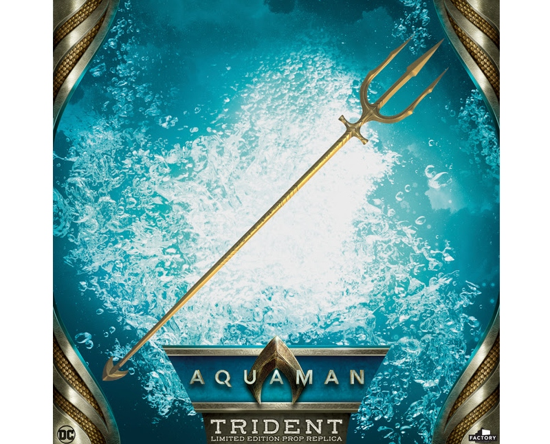 Factory Entertainment, Aquaman (2018) Trident Replikasını Duyurdu!